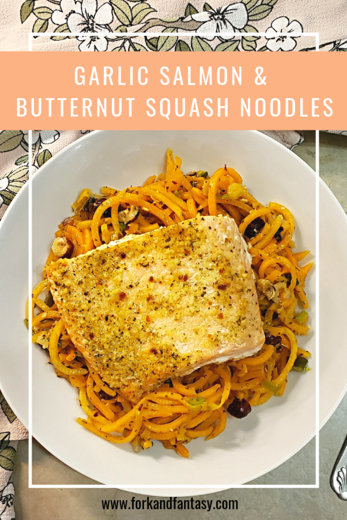 Fork and Fantasy- Garlic Salmon and Butternut Squash Noodles